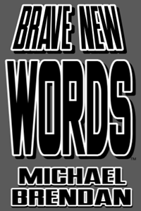 Brave New Words Michael Brendan LITE FINAL