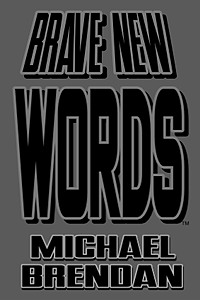 BRAVE NEW WORDS MICHAEL BRENDAN LITE