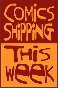 COMICS SHIPPING THIS WEEK LITE COLOR LOGO FINAL