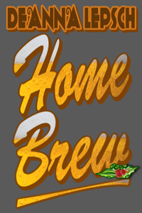 Deanna Lepsch Home Brew™ LITE with CHRISTMAS HOLLY