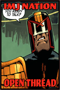 IMJ OPEN THREAD DREDD SIDEBAR