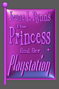 Irene L Pynn's Princess and her Playstation LITE