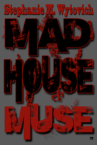 Stephanie Wytovich MAD HOUSE MUSE™ LITE