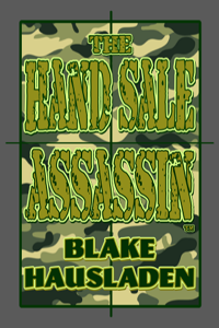The Hand Sale Assassin™ Blake Hausladen LITE