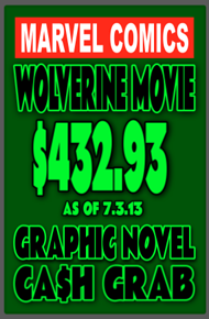 Wolverine Movie Cash Grab 7.3.13